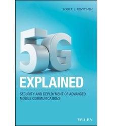 5G Explained: Security and Deployment of Advanced Mobile Communications