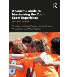 A Coach's Guide to Maximizing the Youth Sport Experience