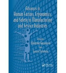 Advances in Human Factors, Ergonomics, and Safety in Manufacturing and Service Indust..