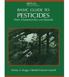 Basic Guide To Pesticides: Their Characteristics And Hazards