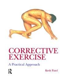 Corrective Exercise: A Practical Approach