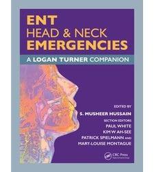 ENT & Head & Neck Emergencies: A Logan Turner Companion Guide