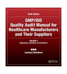 GMP/ISO Quality Audit Manual for Healthcare Manufacturers and Their Suppliers, (Volum..