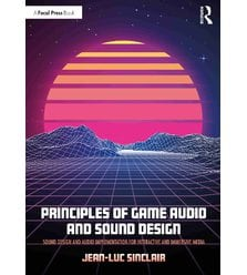 Principles of Game Audio and Sound Design