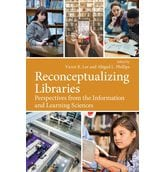 Reconceptualizing Libraries Perspectives from the Information and Learning ..