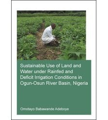 Sustainable Use of Land and Water Under Rainfed and Deficit Irrigation Conditions in ..