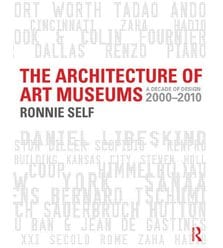 The Architecture of Art Museums