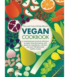 Vegan Cookbook: A Comprehensive Practical Reference To Vegan Food And Eating