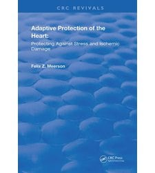 Adaptive Protection of the Heart: Protecting Against Stress and Ischemic Damage