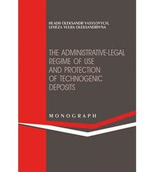 The administrative-legal regime of use and protection of technogenic deposits