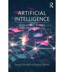 Artificial Intelligence Evolution, Ethics and Public Policy
