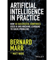 Artificial Intelligence in Practice: How 50 Successful Companies Used AI and Machine ..