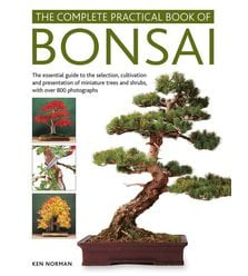 The Complete Practical Book of Bonsai