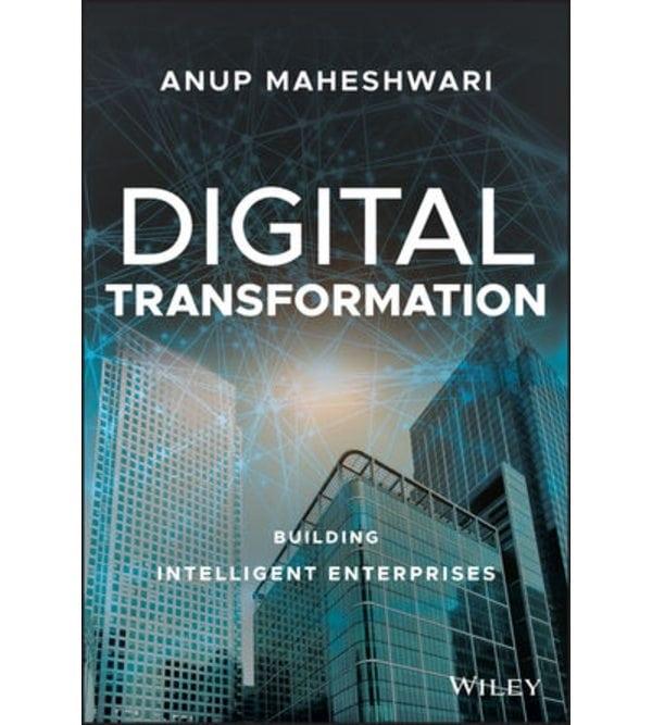 Digital Transformation: Building Intelligent Enterprises