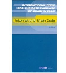 International Code for the Safe Carriage of Grain in Bulk: International Grain Code