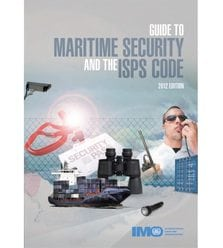 The Guide to Maritime Security and the ISPS Code