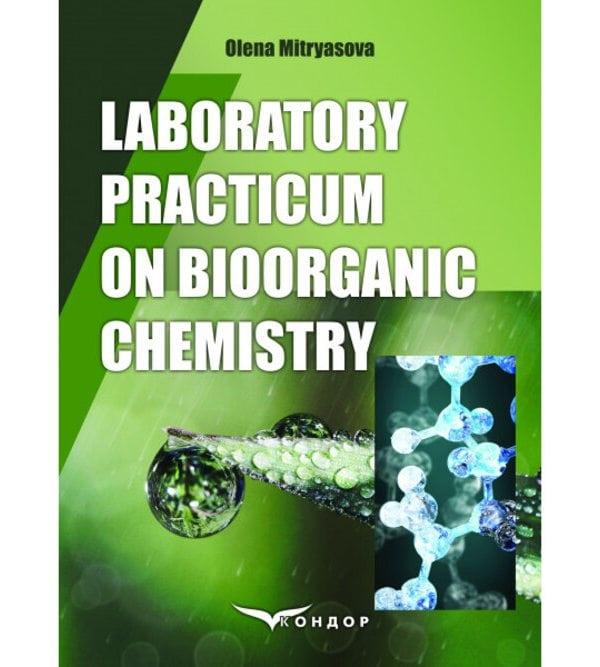 Laboratory Practicum on Bioorganic Chemistry : teaching textbook
