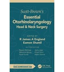 Scott-Brown's Essential Otorhinolaryngology, Head & Neck Surgery