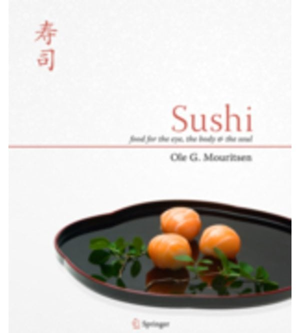 Sushi. Food for the Eye, the Body and the Soul