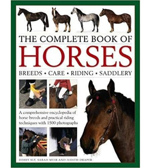 The Complete Book of Horses: Breeds, Care, Riding, Saddlery