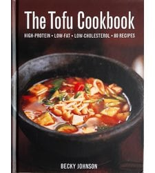 The Tofu Cookbook: High-Protein, Low-Fat, Low-Cholesterol, 80 Recipes